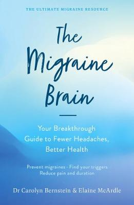 The Migraine Brain: Your Breakthrough Guide to Fewer Headaches, Better Health book