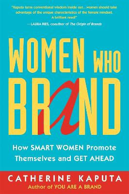 Women Who Brand by Catherine Kaputa