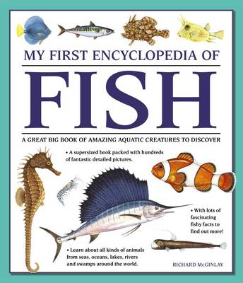 My First Encyclopedia of Fish (Giant Size) by Richard McGinlay