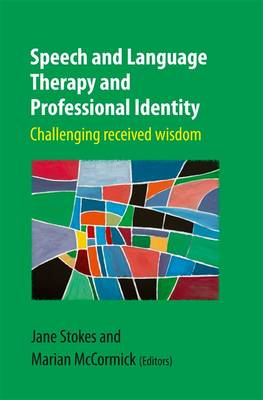Speech and Language Therapy and Professional Identify by Jane Stokes
