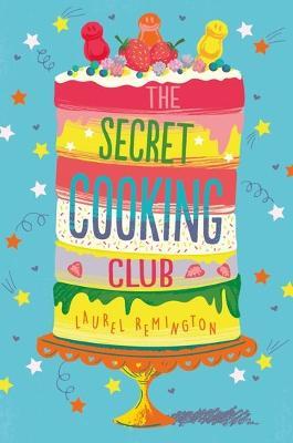 The Secret Cooking Club by Laurel Remington