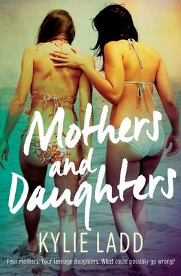 Mothers and Daughters by Kylie Ladd