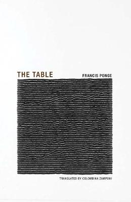 Francis Ponge - the Table by Francis Ponge