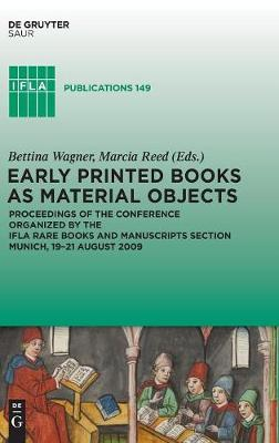 Early Printed Books as Material Objects by Bettina Wagner