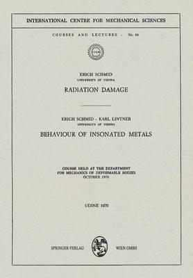Radiation Damage. Behaviour of Insonated Metals by Karl Lintner