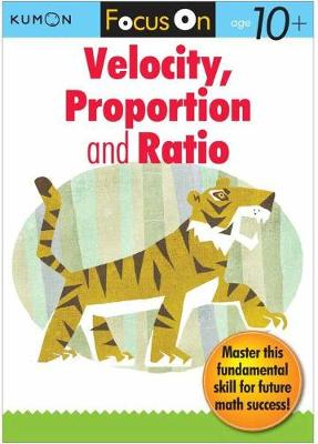 Focus On Velocity, Proportion & Ratio by Publishing Kumon