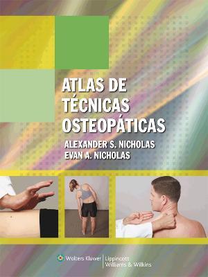 Atlas de tecnicas osteopaticas by Alexander S. Nicholas