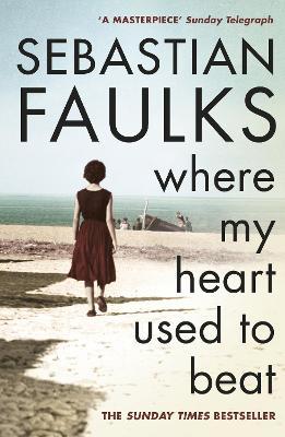 Where My Heart Used to Beat by Sebastian Faulks