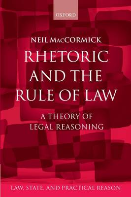 Rhetoric and The Rule of Law by Neil MacCormick