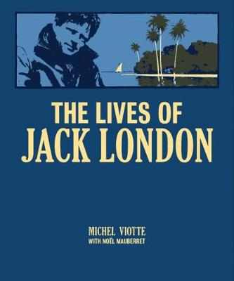 The Lives of Jack London: 2018 book