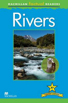 Macmillan Factual Readers - Rivers - Level 4 by Claire Llewellyn