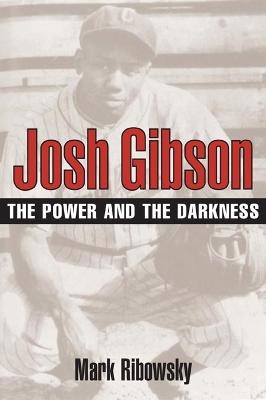 Josh Gibson by Mark Ribowsky