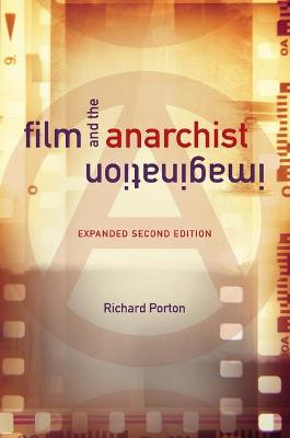Film and the Anarchist Imagination: Expanded Second Edition book