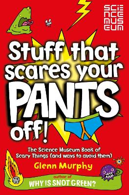 Stuff That Scares Your Pants Off! book