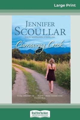 Currawong Creek (16pt Large Print Edition) by Jennifer Scoullar