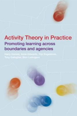 Activity Theory in Practice by Harry Daniels