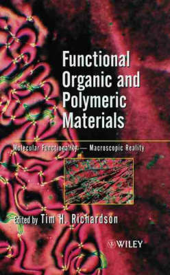 Functional Organic and Polymeric Materials by Tim H. Richardson