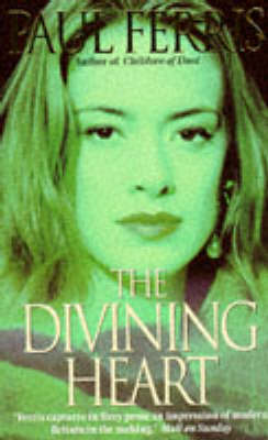 The Divining Heart by Paul Ferris