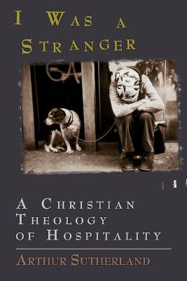 I Was a Stranger: A Christian Theology of Hospitality book