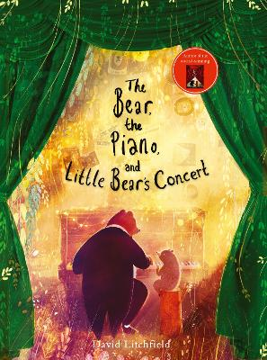 The Bear, the Piano and Little Bear's Concert by David Litchfield