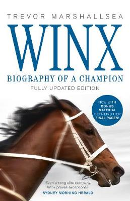 Winx: Biography of a Champion by Trevor Marshallsea