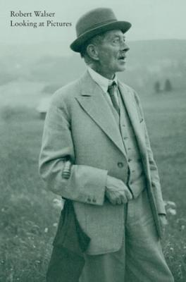 Looking at Pictures by Robert Walser