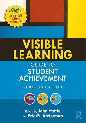 Visible Learning Guide to Student Achievement: Schools Edition by John Hattie