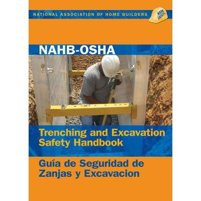 NAHB-OSHA Trenching and Excavation Safety Handbook, English-Spanish by NAHB Labor, Safety, & Health Services