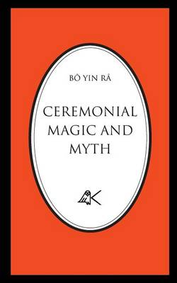 Ceremonial Magic and Myth by Bo Yin Ra
