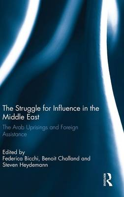 The Struggle for Influence in the Middle East by Federica Bicchi