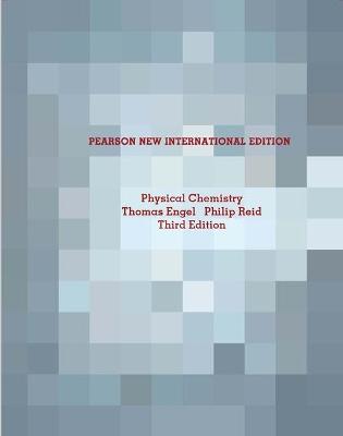 Physical Chemistry: Pearson New International Edition by Thomas Engel