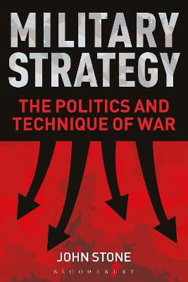 Military Strategy: The Politics and Technique of War book