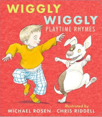Wiggly Wiggly: Playtime Rhymes by Michael Rosen