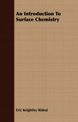 An Introduction To Surface Chemistry by Eric Keightley Rideal