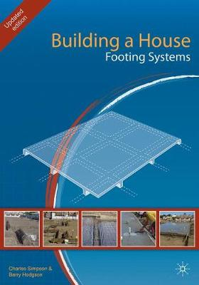Building a House: Footing Systems by Charles Simpson