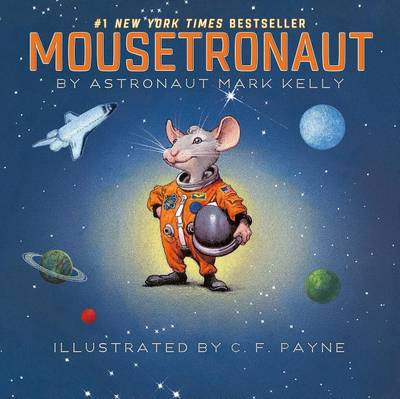Mousetronaut: Based on a (Partially) True Story by Mark Kelly