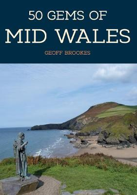 50 Gems of Mid Wales by Geoff Brookes
