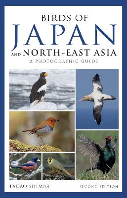 Photographic Guide to the Birds of Japan and North-east Asia by Tadao Shimba