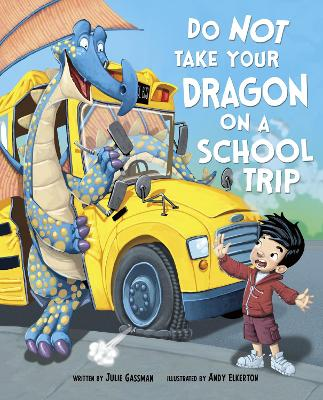 Do Not Take Your Dragon on a School Trip book