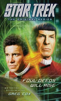 Star Trek: The Original Series: Foul Deeds Will Rise by Greg Cox