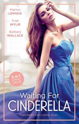 Waiting For Cinderella/Cinderella: Hired by the Prince/His L.A. Cinderella/A Millionaire for Cinderella by Marion Lennox