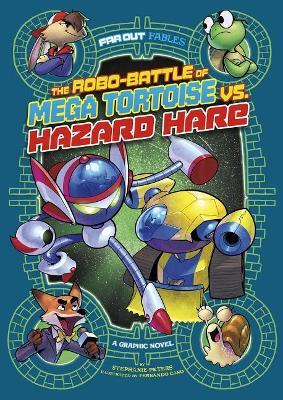 Robo-Battle of Mega Tortoise vs. Hazard Hare by Stephanie Peters
