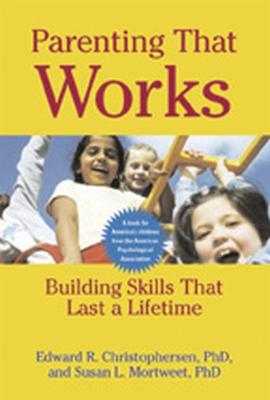 Parenting That Works by Edward R. Christophersen