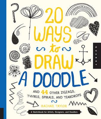 20 Ways to Draw a Doodle and 44 Other Zigzags, Twirls, Spirals, and Teardrops book