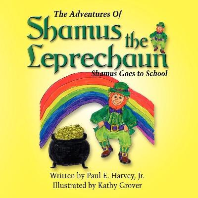 Adventures of Shamus the Leprechaun by Paul Harvey