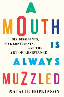 A Mouth Is Always Muzzled by Natalie Hopkinson