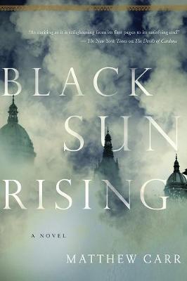 Black Sun Rising: A Novel by Mathew Carr