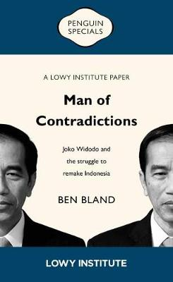 Man of Contradictions: Joko Widodo and the Struggle to Remake Indonesia book