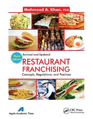 Restaurant Franchising: Concepts, Regulations and Practices, Third Edition book
