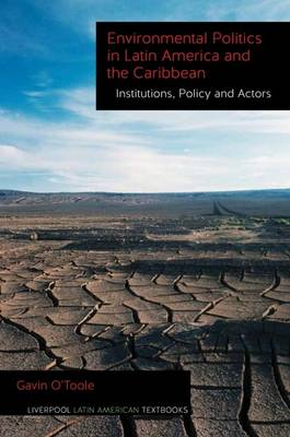 Environmental Politics in Latin America and the Caribbean volume 2 by Gavin O'Toole